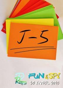 Fun & Spi : J-5 !