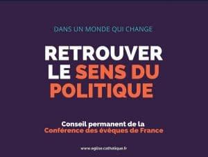 « Dans un monde qui change, retrouver le sens du politique »