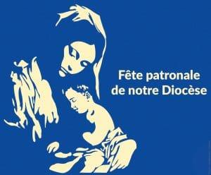 Fête patronale de notre diocèse